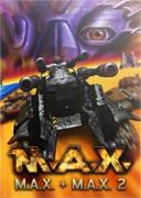M.A.X. + M.A.X. 2